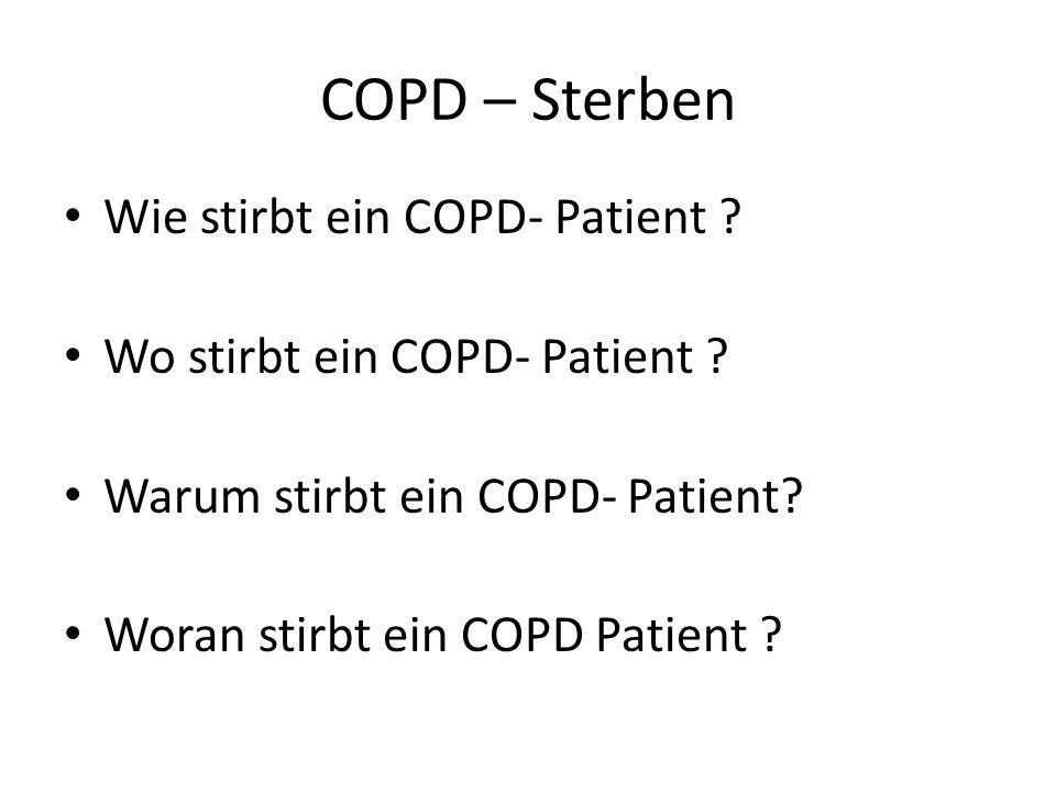COPD – Sterben Wie stirbt ein COPD- Patient