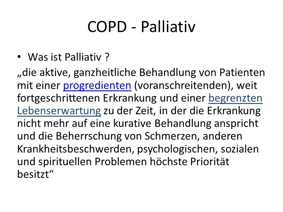 COPD - Palliativ Was ist Palliativ