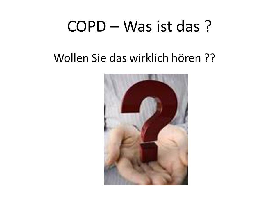COPD – Was ist das Wollen Sie das wirklich hören