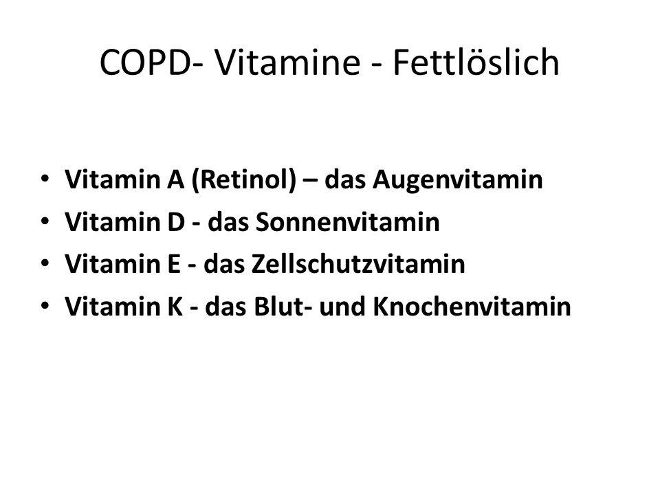 COPD- Vitamine - Fettlöslich