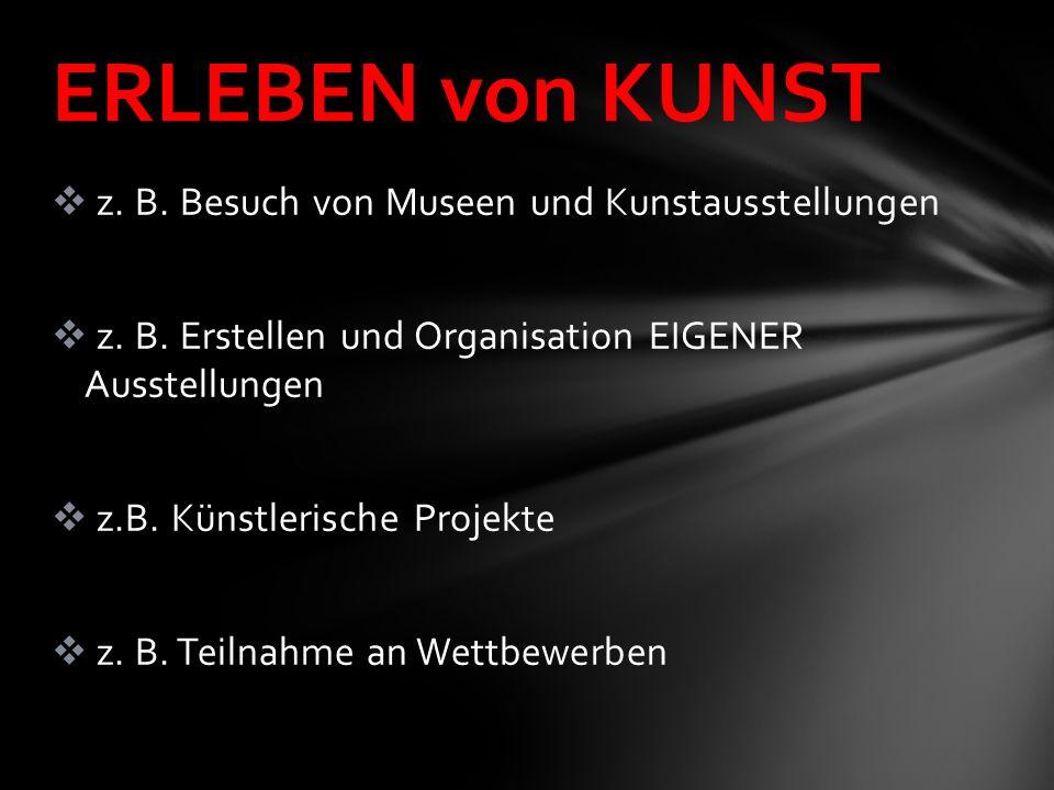 ERLEBEN von KUNST z. B. Besuch von Museen und Kunstausstellungen