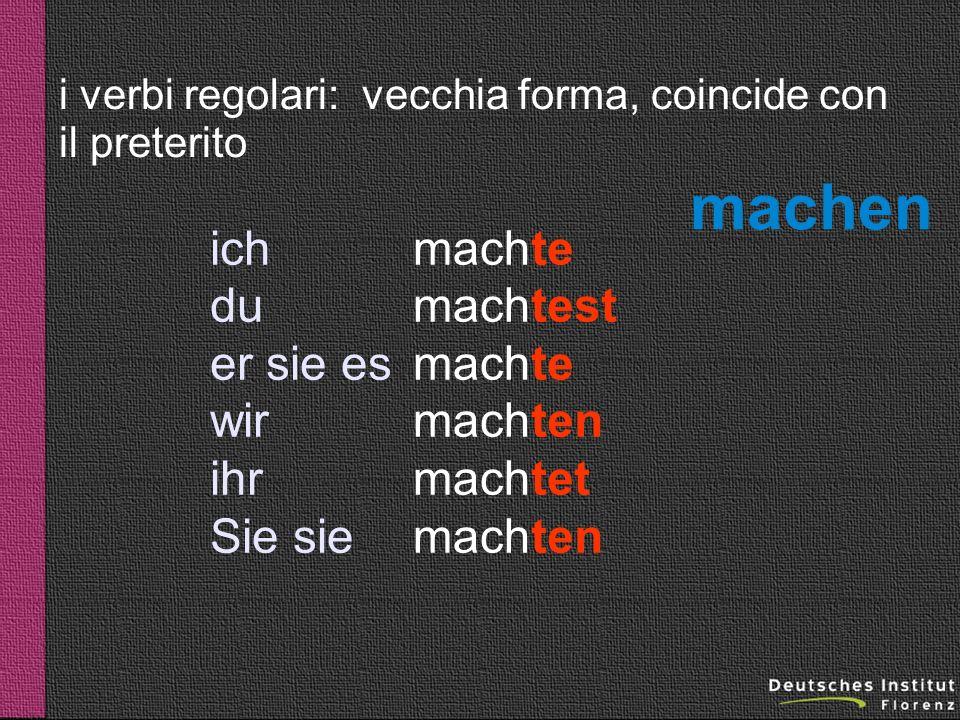 i verbi regolari: vecchia forma, coincide con il preterito