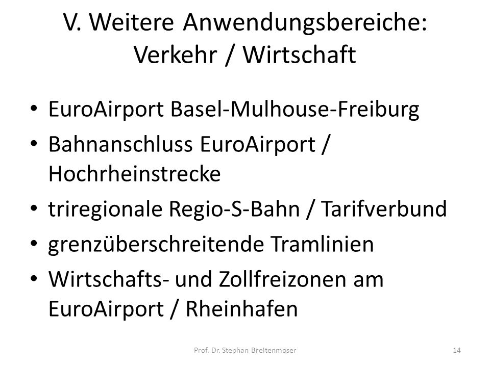V. Weitere Anwendungsbereiche: Verkehr / Wirtschaft