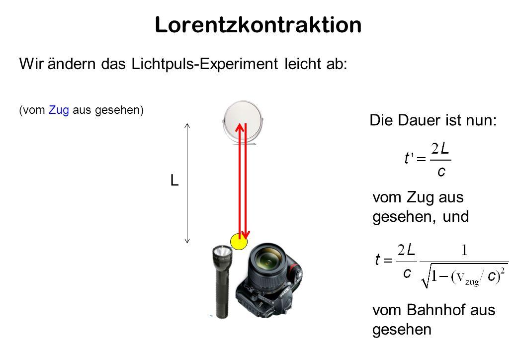 Lorentzkontraktion Wir ändern das Lichtpuls-Experiment leicht ab: