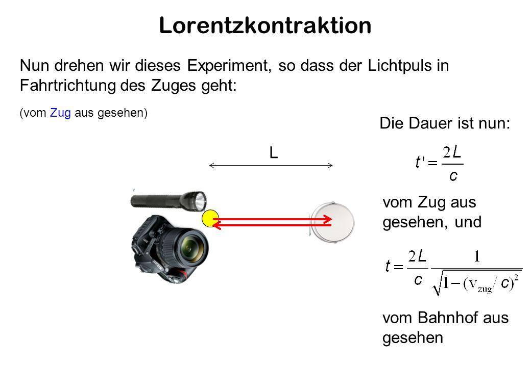 Lorentzkontraktion Nun drehen wir dieses Experiment, so dass der Lichtpuls in Fahrtrichtung des Zuges geht: