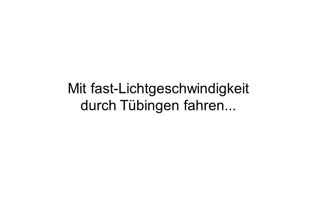 Mit fast-Lichtgeschwindigkeit