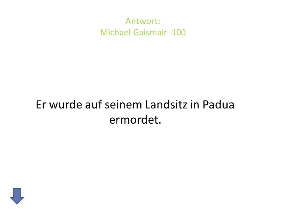 Antwort: Michael Gaismair 100