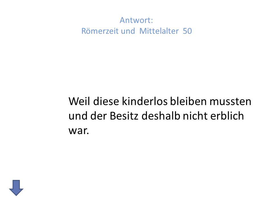 Antwort: Römerzeit und Mittelalter 50