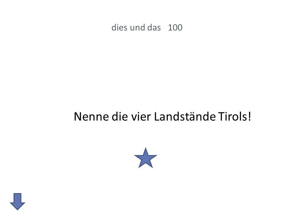 Nenne die vier Landstände Tirols!