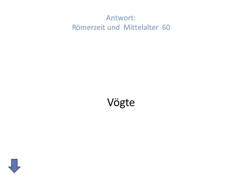 Antwort: Römerzeit und Mittelalter 60