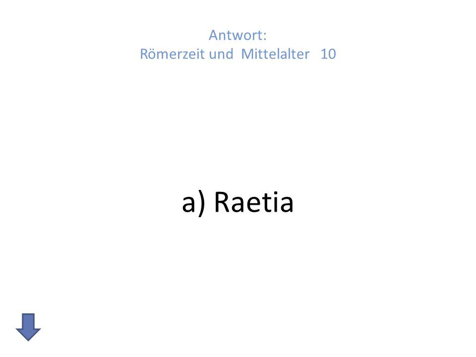 Antwort: Römerzeit und Mittelalter 10