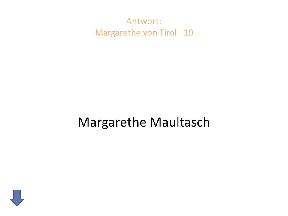 Antwort: Margarethe von Tirol 10