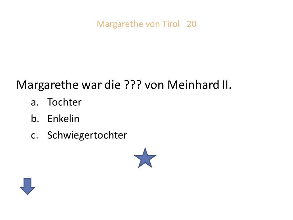 Margarethe war die von Meinhard II.