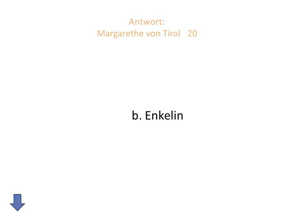 Antwort: Margarethe von Tirol 20