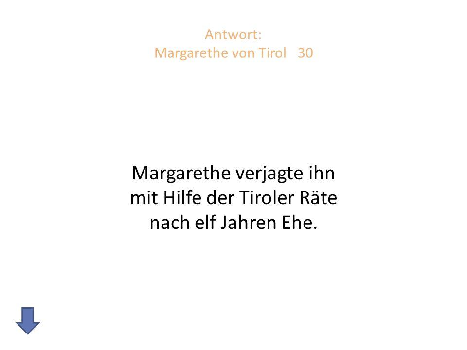 Antwort: Margarethe von Tirol 30