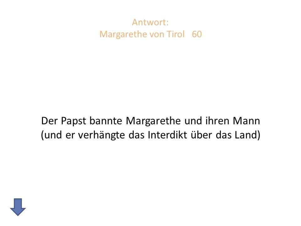 Antwort: Margarethe von Tirol 60