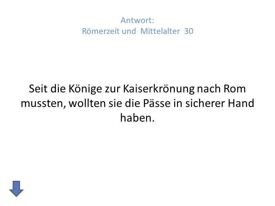 Antwort: Römerzeit und Mittelalter 30