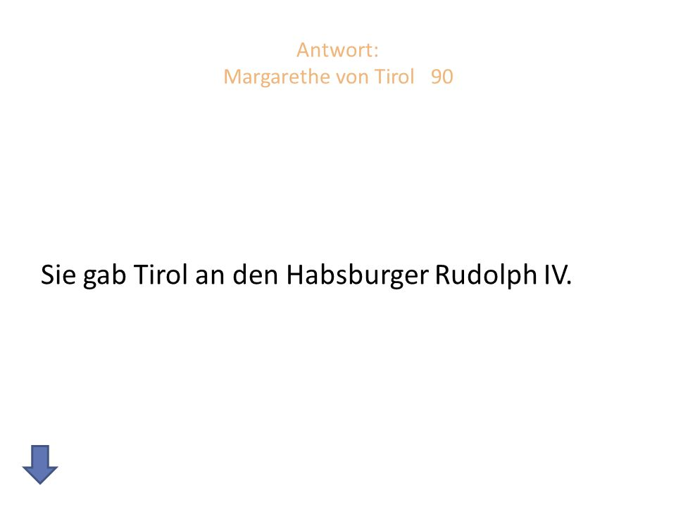 Antwort: Margarethe von Tirol 90