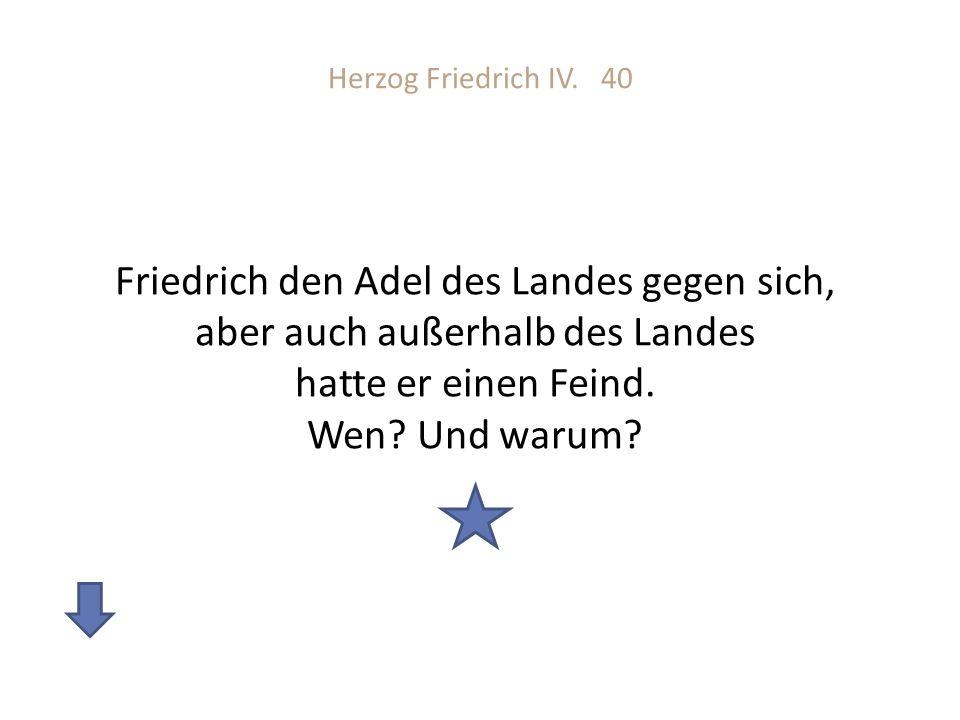 Herzog Friedrich IV.