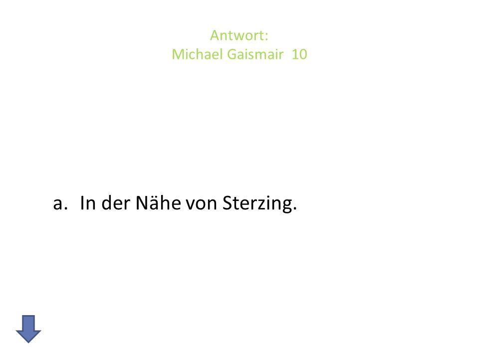 Antwort: Michael Gaismair 10