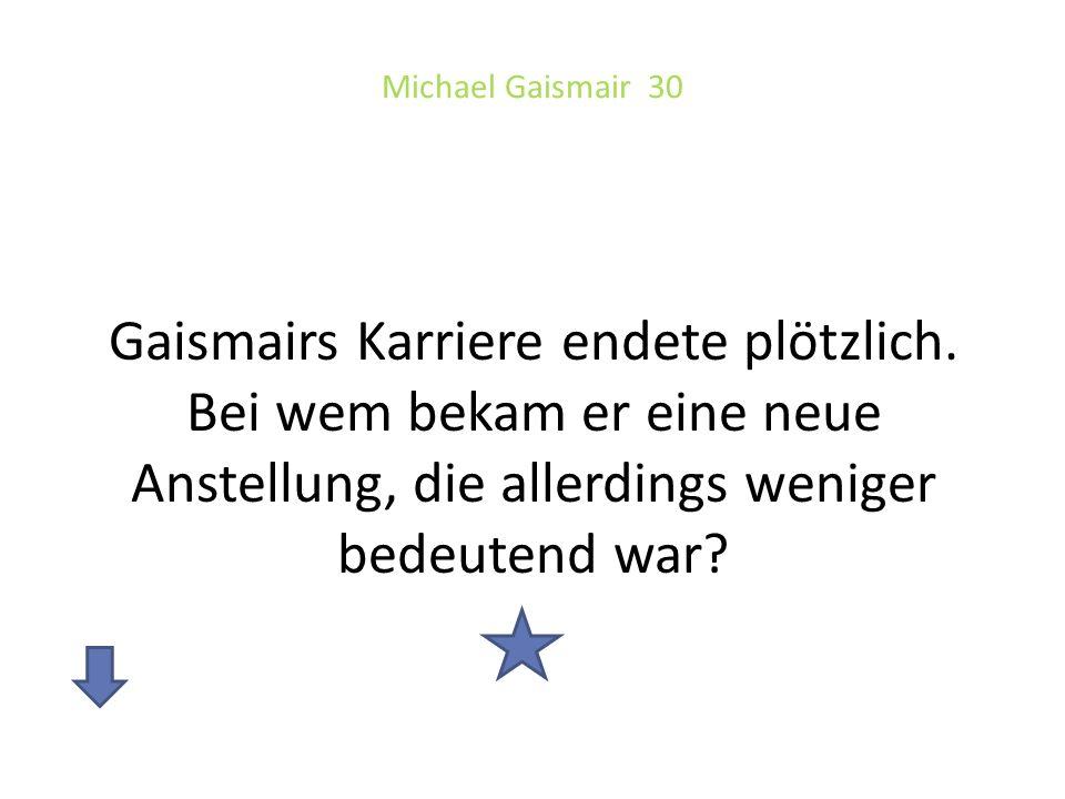 Michael Gaismair 30 Gaismairs Karriere endete plötzlich.
