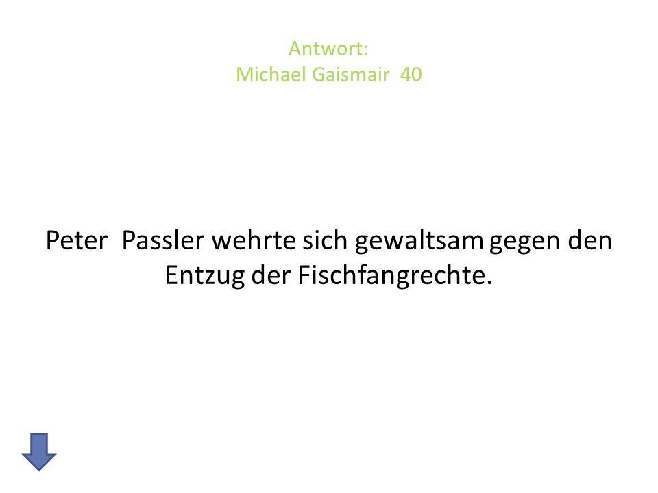 Antwort: Michael Gaismair 40