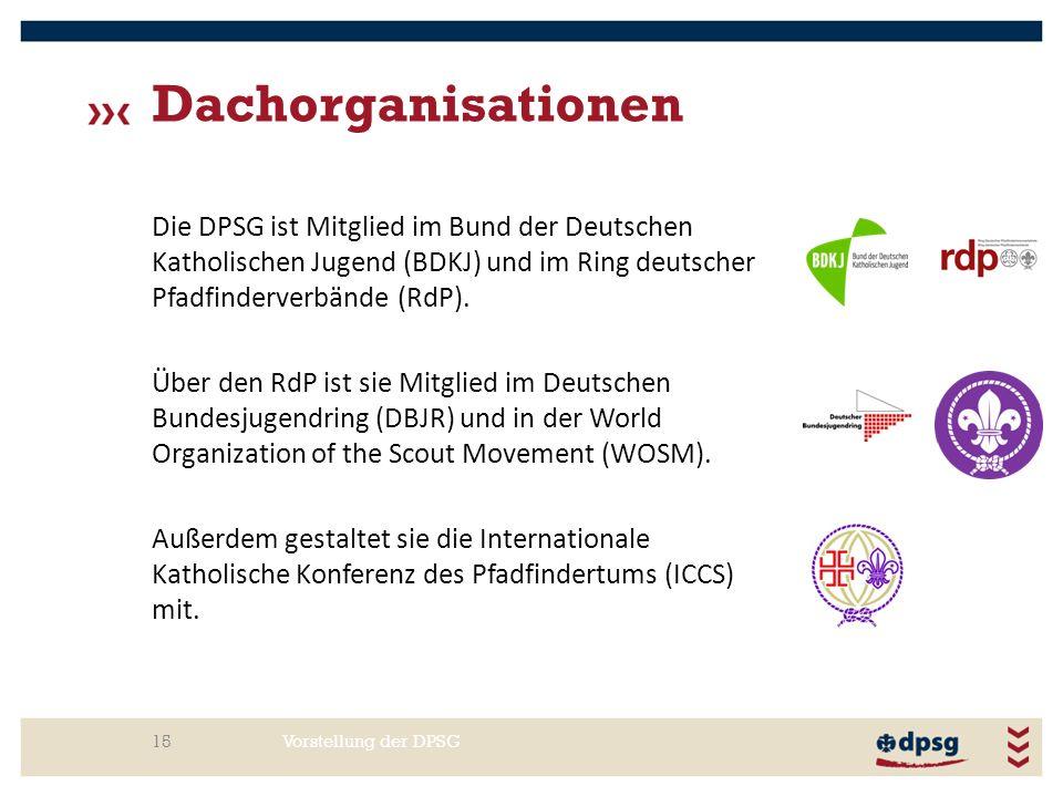 Dachorganisationen Die DPSG ist Mitglied im Bund der Deutschen Katholischen Jugend (BDKJ) und im Ring deutscher Pfadfinderverbände (RdP).