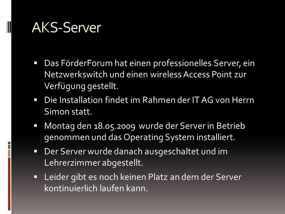 AKS-Server Das FörderForum hat einen professionelles Server, ein Netzwerkswitch und einen wireless Access Point zur Verfügung gestellt.