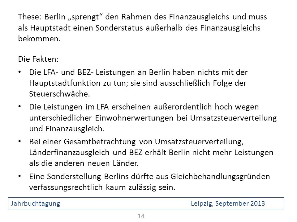 """These: Berlin """"sprengt den Rahmen des Finanzausgleichs und muss als Hauptstadt einen Sonderstatus außerhalb des Finanzausgleichs bekommen."""