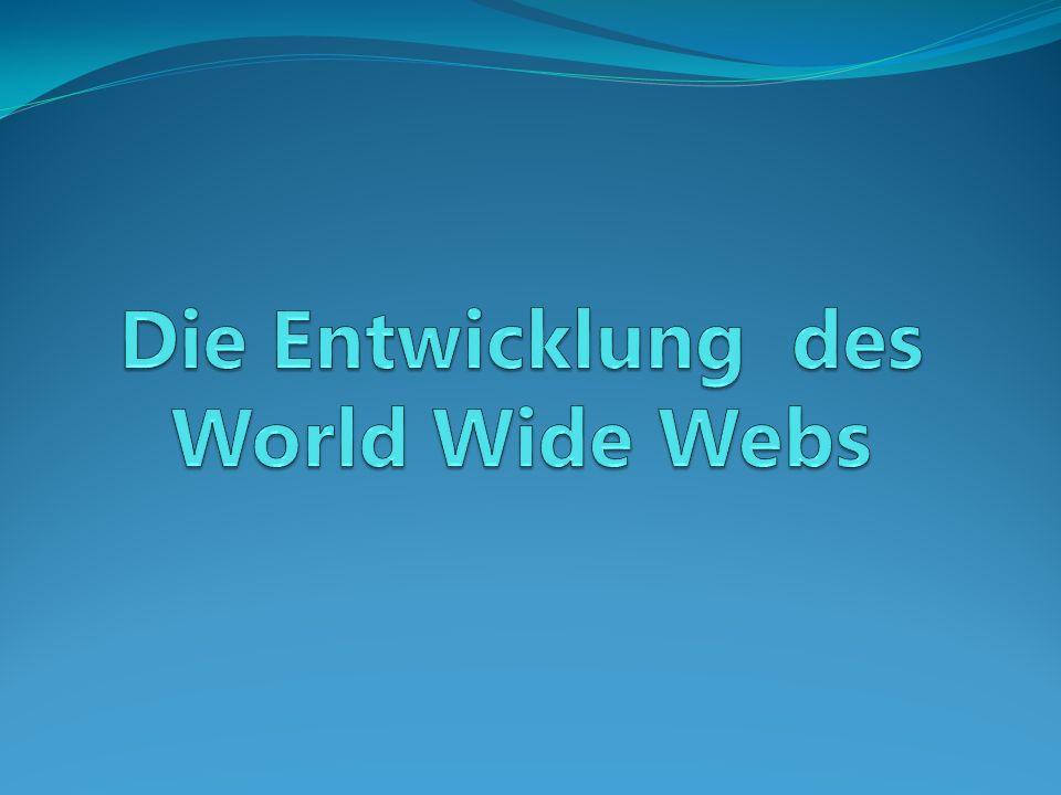 Die Entwicklung des World Wide Webs