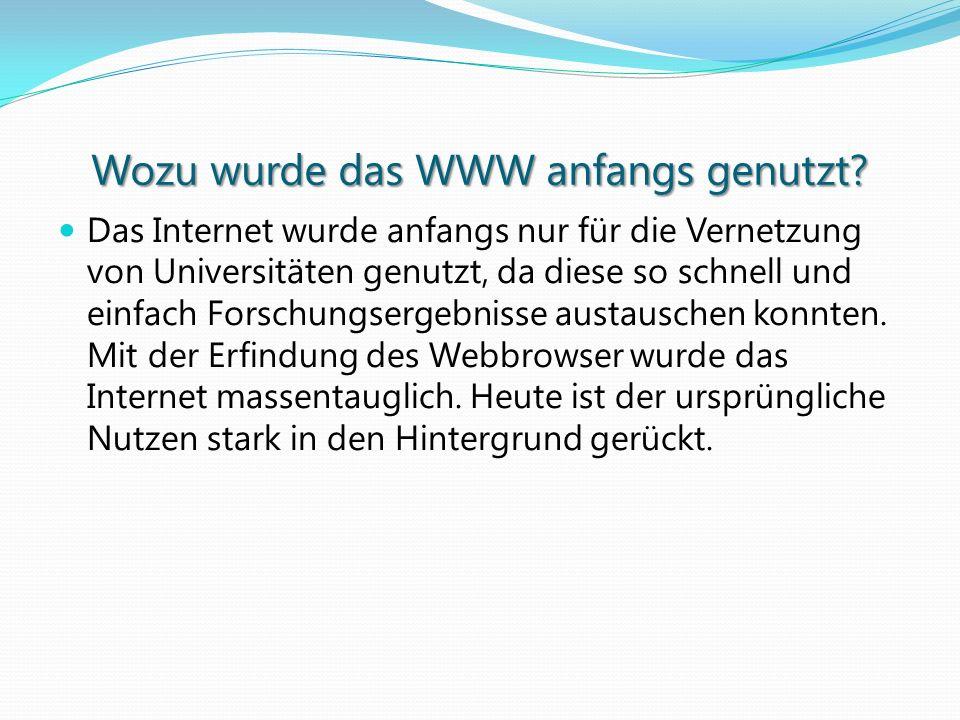 Wozu wurde das WWW anfangs genutzt