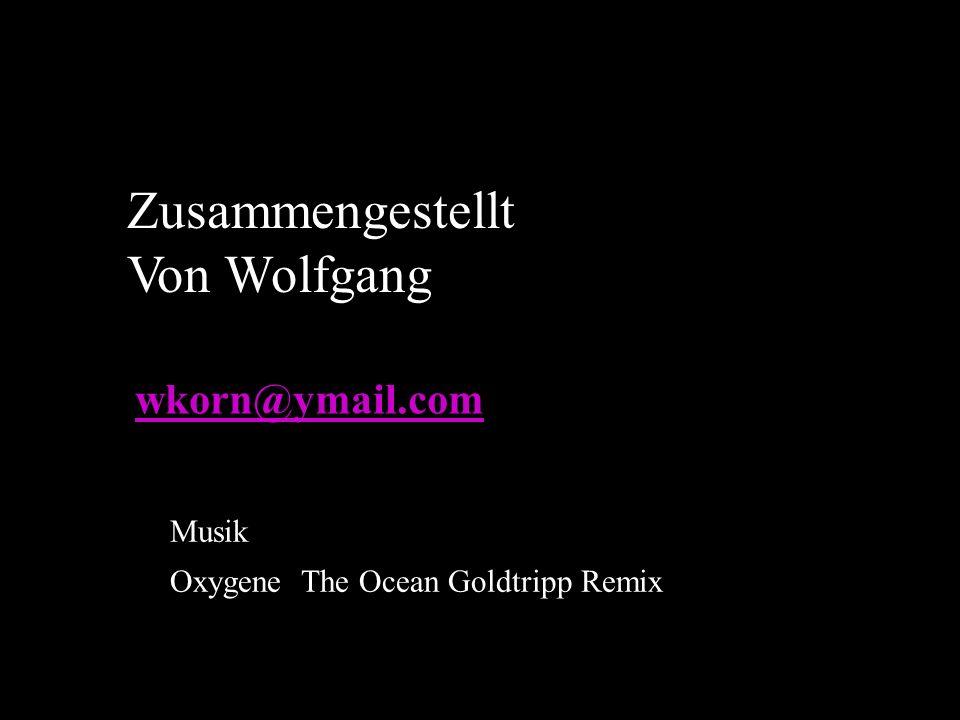 Zusammengestellt Von Wolfgang wkorn@ymail.com Musik