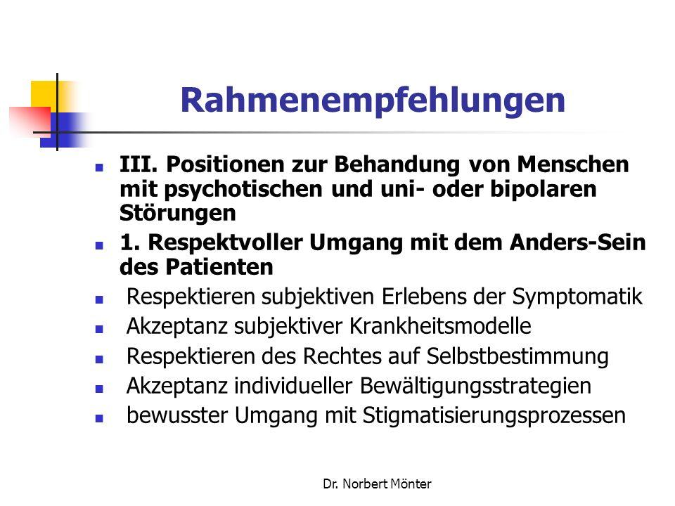 Rahmenempfehlungen III. Positionen zur Behandung von Menschen mit psychotischen und uni- oder bipolaren Störungen.