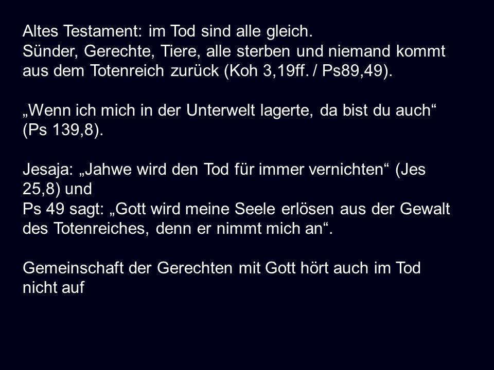 Altes Testament: im Tod sind alle gleich.