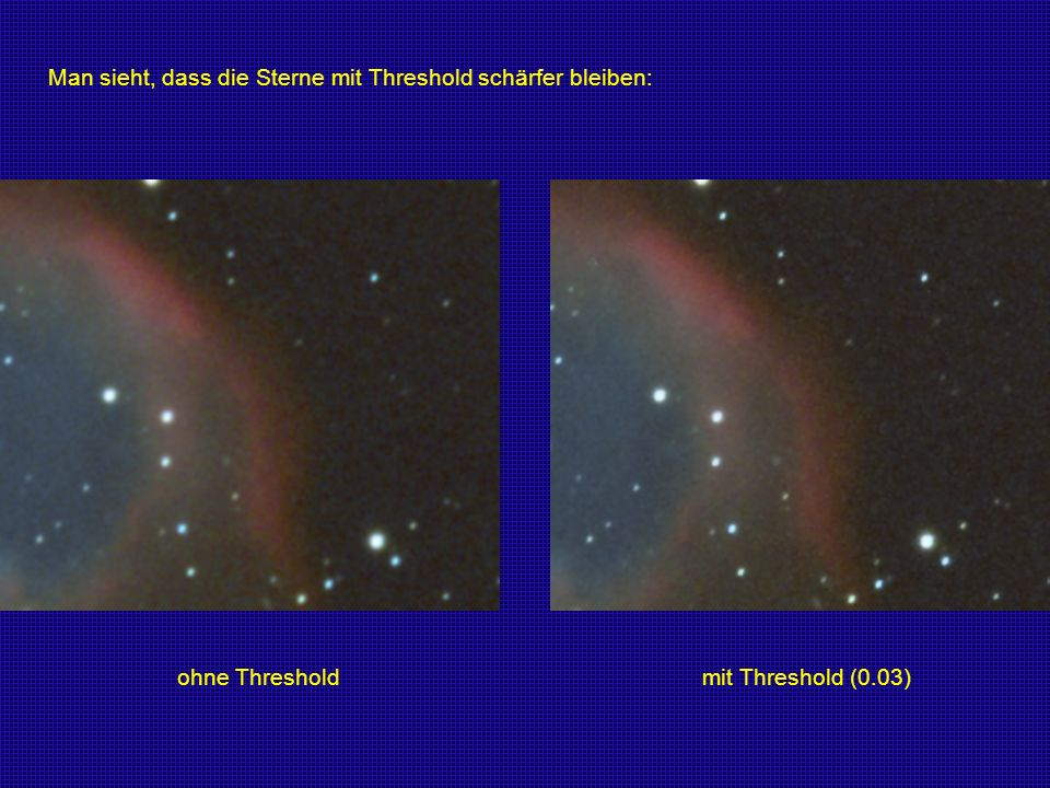 ohne Threshold mit Threshold (0.03)