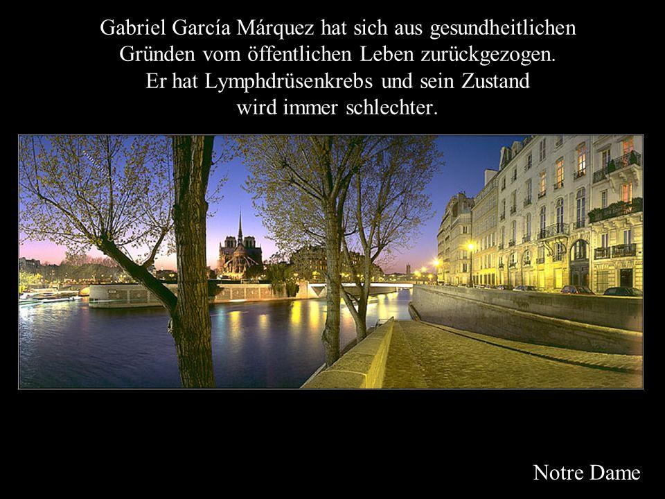 Gabriel García Márquez hat sich aus gesundheitlichen Gründen vom öffentlichen Leben zurückgezogen. Er hat Lymphdrüsenkrebs und sein Zustand wird immer schlechter.