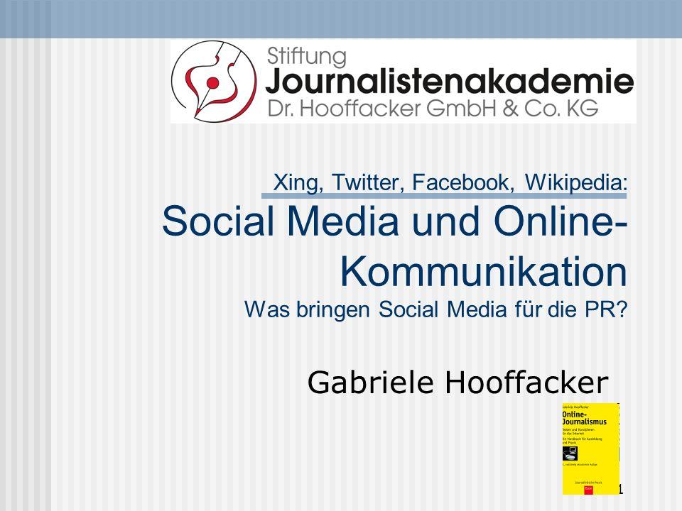Xing, Twitter, Facebook, Wikipedia: Social Media und Online-Kommunikation Was bringen Social Media für die PR