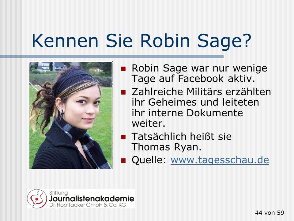 Kennen Sie Robin Sage Robin Sage war nur wenige Tage auf Facebook aktiv.