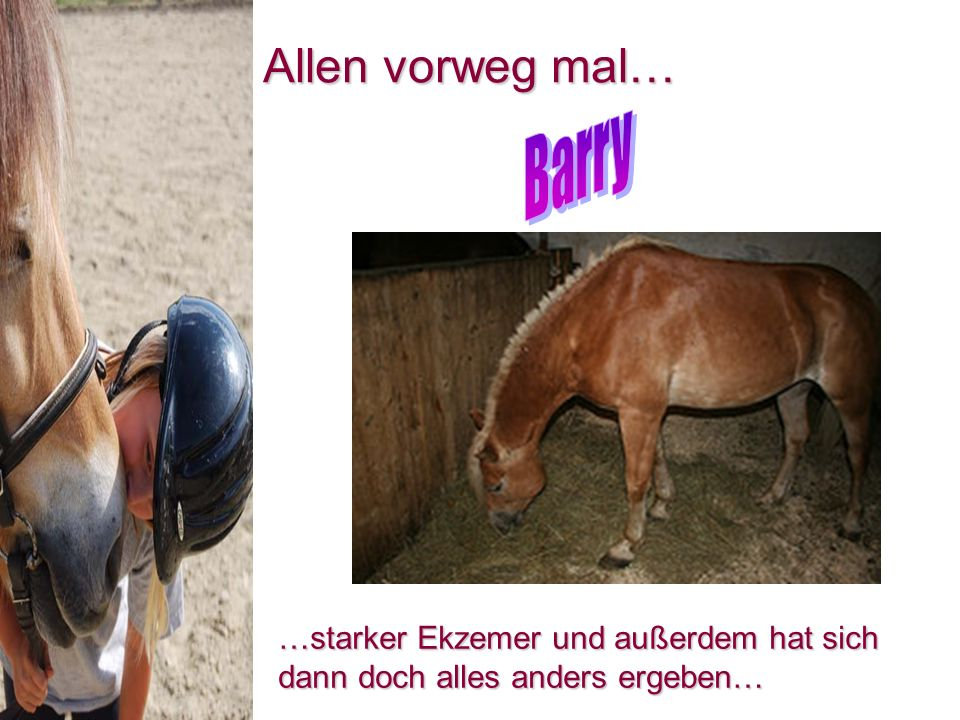 Allen vorweg mal… Barry