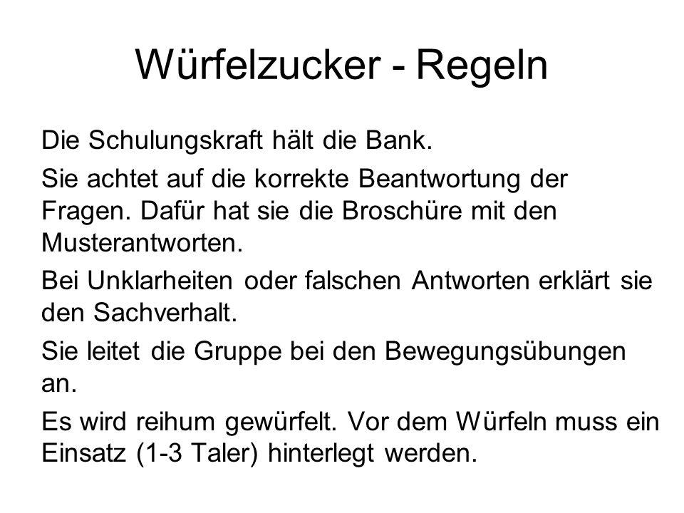 Würfelzucker - Regeln Die Schulungskraft hält die Bank.