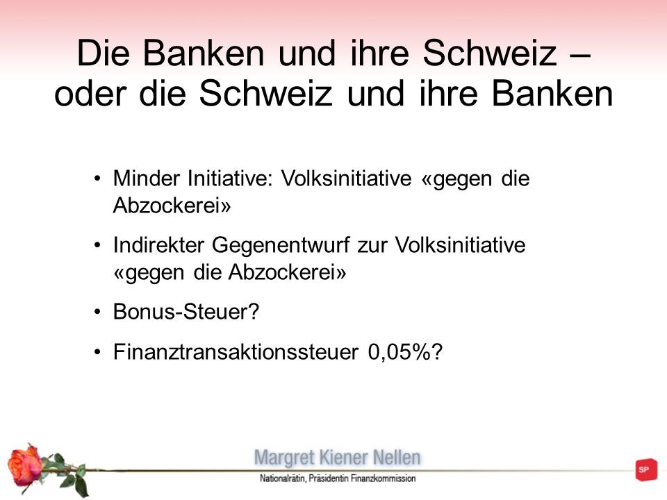 Die Banken und ihre Schweiz – oder die Schweiz und ihre Banken