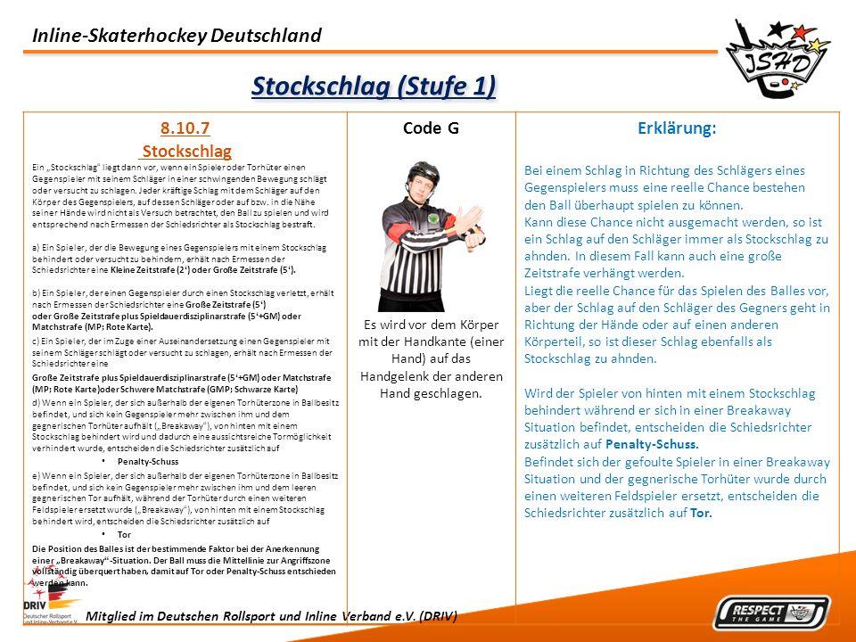 Stockschlag (Stufe 1) 8.10.7 Stockschlag Code G Erklärung: