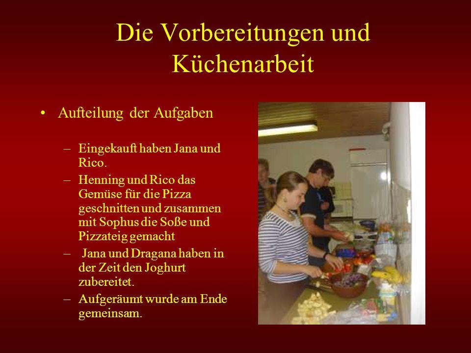 Die Vorbereitungen und Küchenarbeit