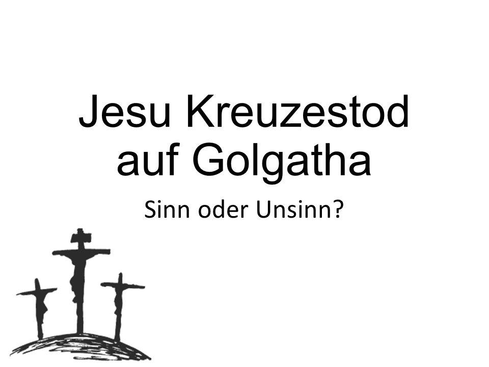 Jesu Kreuzestod auf Golgatha