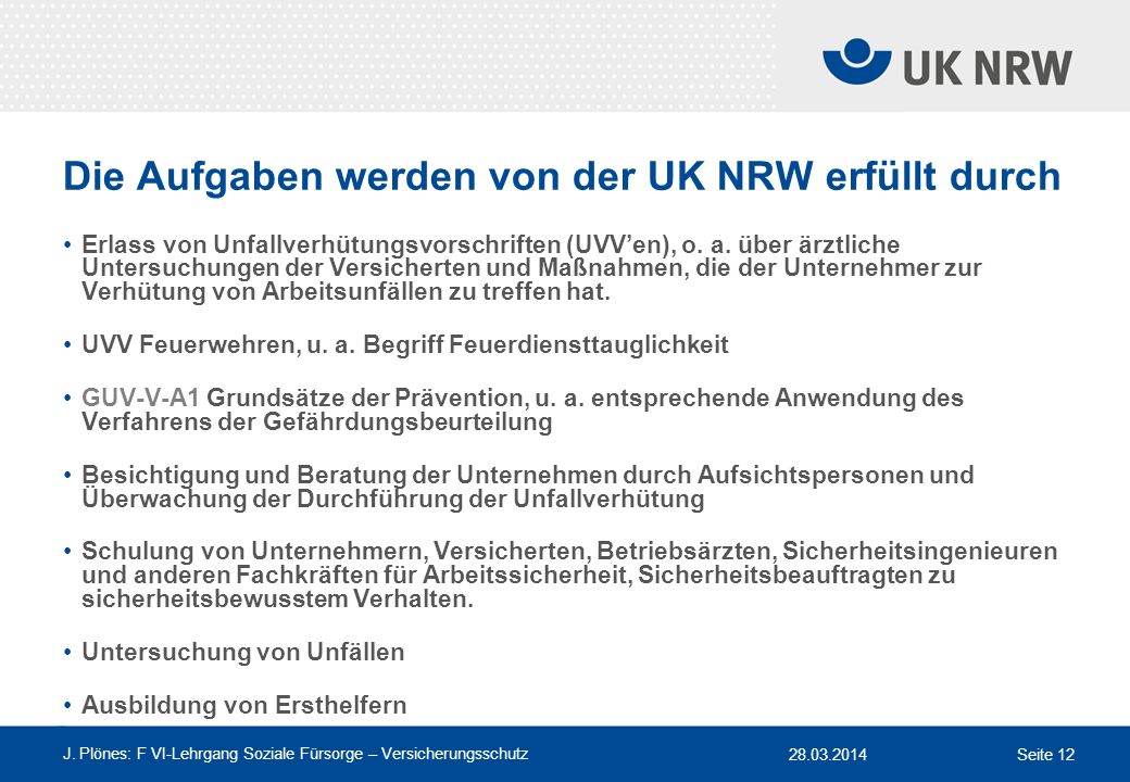 Die Aufgaben werden von der UK NRW erfüllt durch