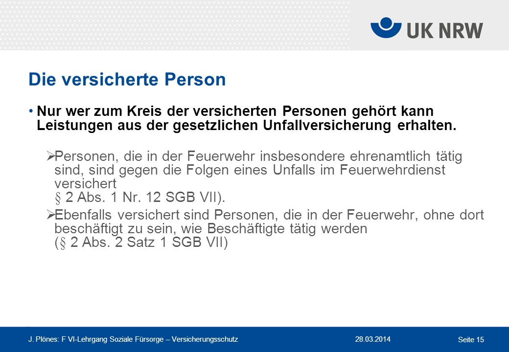 Die versicherte Person