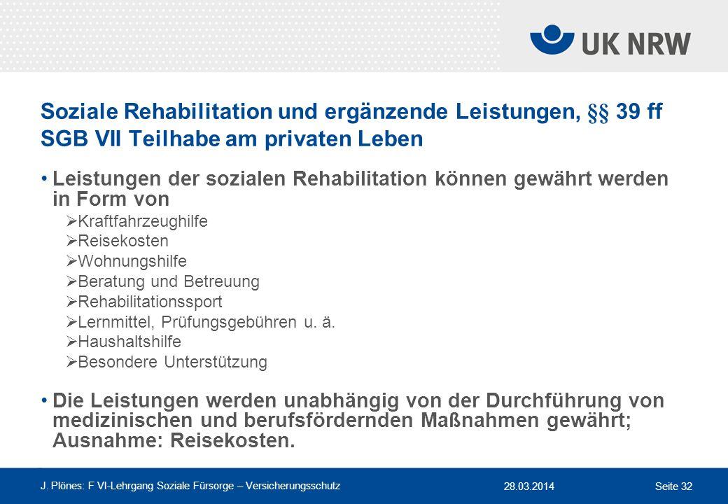 Soziale Rehabilitation und ergänzende Leistungen, §§ 39 ff SGB VII Teilhabe am privaten Leben