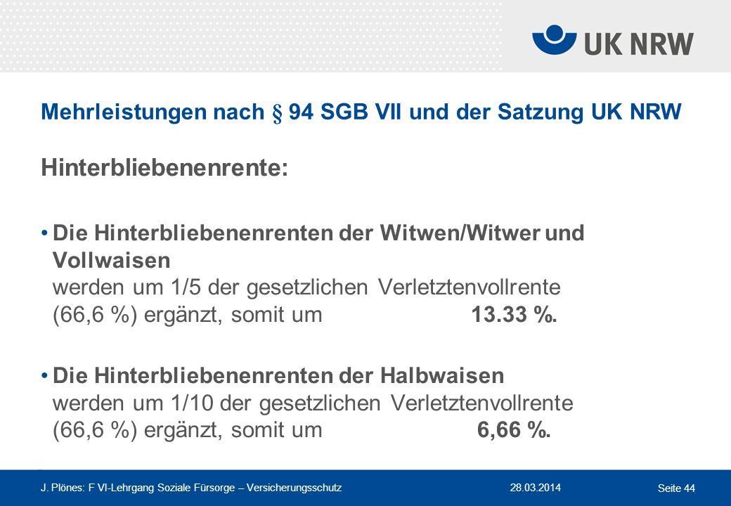 Mehrleistungen nach § 94 SGB VII und der Satzung UK NRW