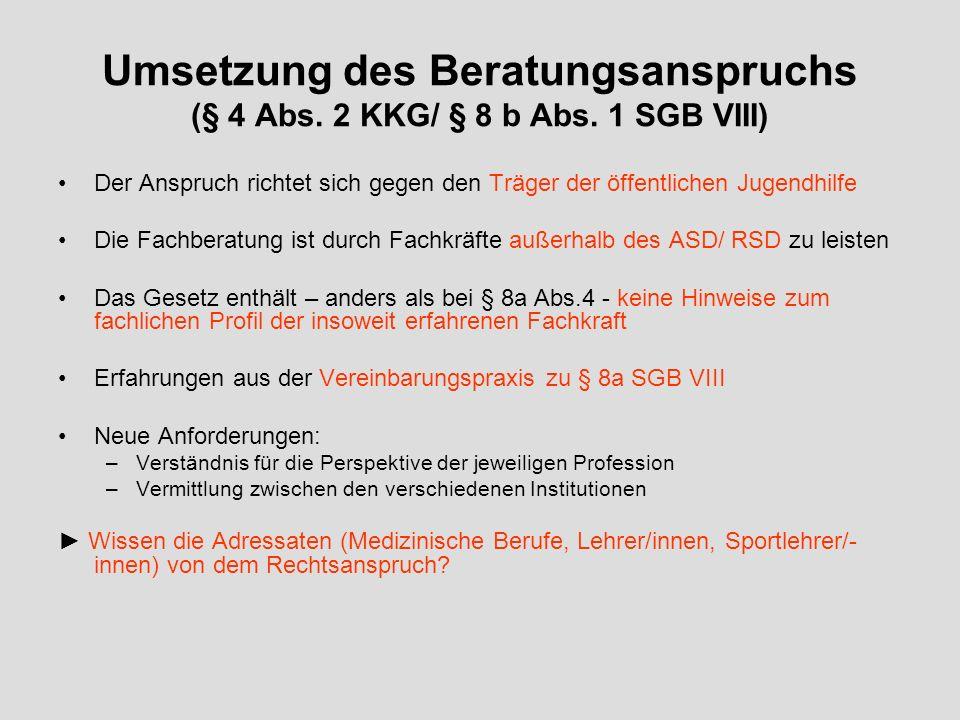 Umsetzung des Beratungsanspruchs (§ 4 Abs. 2 KKG/ § 8 b Abs
