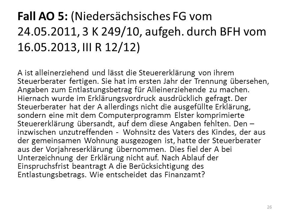 Fall AO 5: (Niedersächsisches FG vom 24. 05. 2011, 3 K 249/10, aufgeh